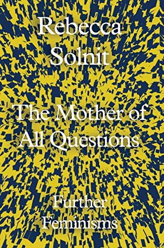 The Mother of All Questions: Further Feminisms from Granta