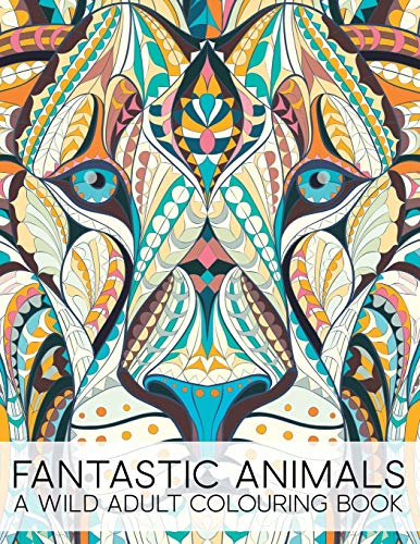 Fantastic Animals: A Wild Adult Colouring Book from Gray & Gold Publishing