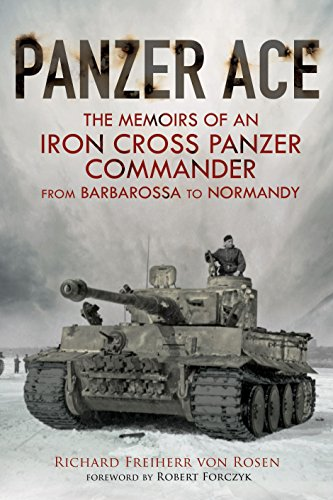 Panzer Ace: The Memoirs of an Iron Cross Panzer Commander from Barbarossa to Normandy from Greenhill Books