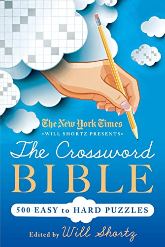 New York Times Will Shortz Presents The Crossword Bible: 500 Easy to Hard Puzzles from St. Martin's Griffin
