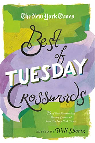 The New York Times Best of Tuesday Crosswords: 75 of Your Favorite Easy Tuesday Crosswords from The New York Times (The New York Times Crossword Puzzles) (New York Times Best Crosswords) from St. Martin's Griffin