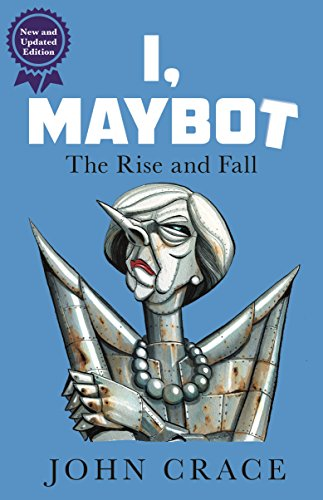 I, Maybot: The Rise and Fall from Guardian Faber Publishing
