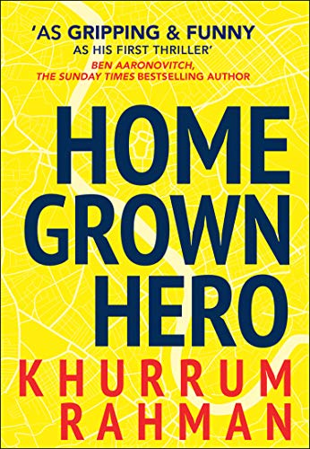 Homegrown Hero: A funny and addictive thriller for fans of Informer (Jay Qasim 2) from HQ