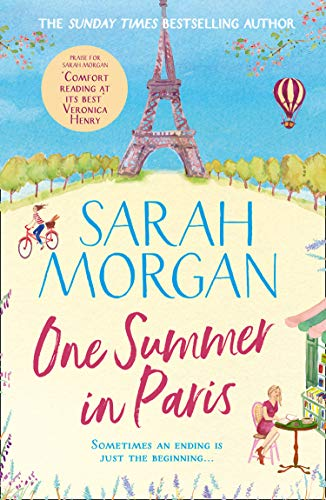 One Summer In Paris: The new uplifting and feel good summer read from the Sunday Times bestselling Sarah Morgan from HQ