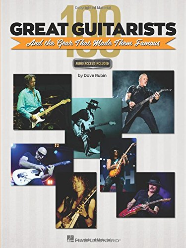 100 Great Guitarists And The Gear That Made Them Famous (Includes Online Access Code) from Hal Leonard