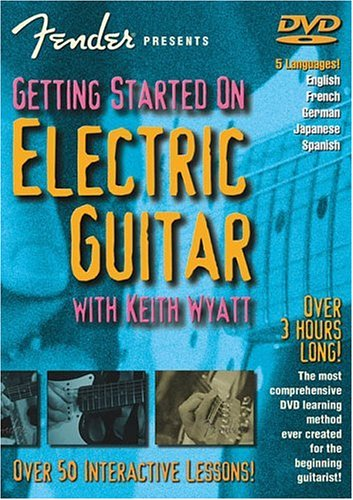 Fender Presents Getting Started on Electric Guitar With Keith Wyatt: Over 50 Interactive Lessons : English, French, German, Japanese, Spanish from Hal Leonard