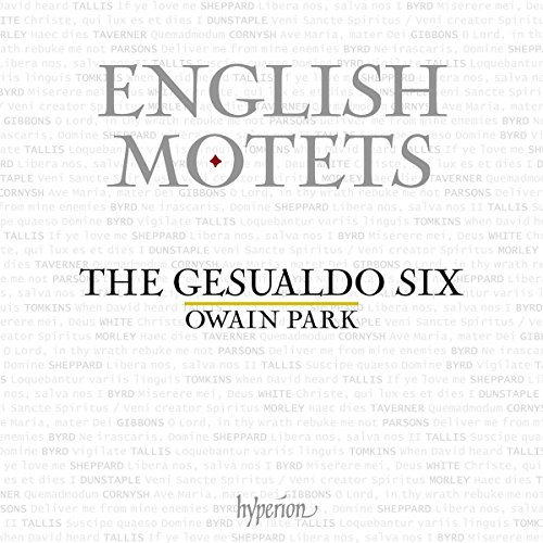 English Motets [The Gesualdo Six; Owain Park] [Hyperion: CDA68256] from Hyperion