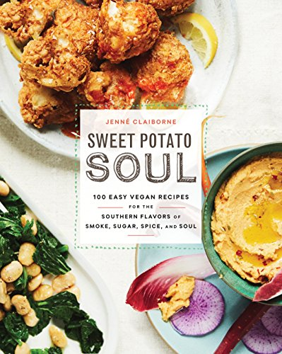 Sweet Potato Soul: 100 Easy Vegan Recipes for the Southern Flavors of Smoke, Sugar, Spice, and Soul from Harmony