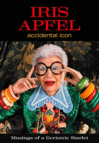 Iris Apfel: Accidental Icon from Harper Design