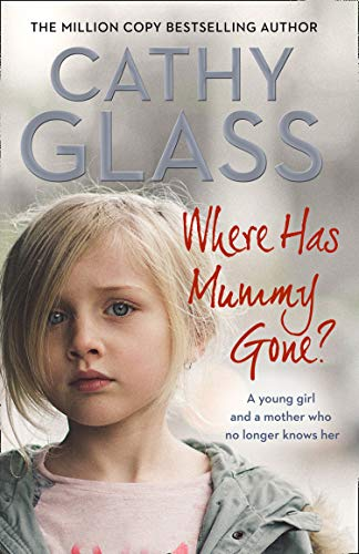 Where Has Mummy Gone?: A young girl and a mother who no longer knows her from Harper Element
