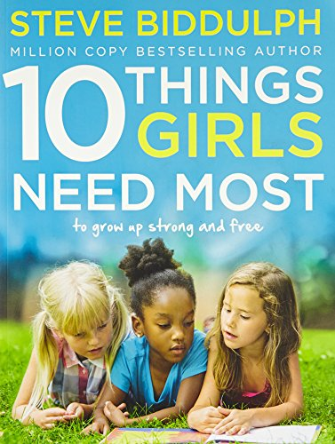 10 Things Girls Need Most: To grow up strong and free from HarperCollins Publishers