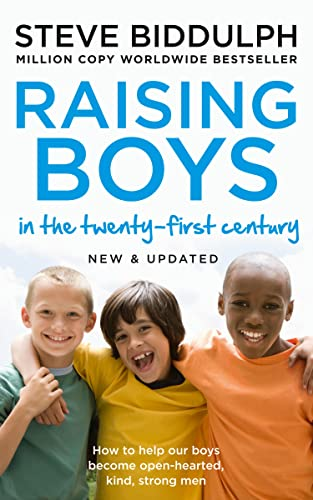 Raising Boys in the 21st Century: Completely Updated and Revised from Harper Thorsons