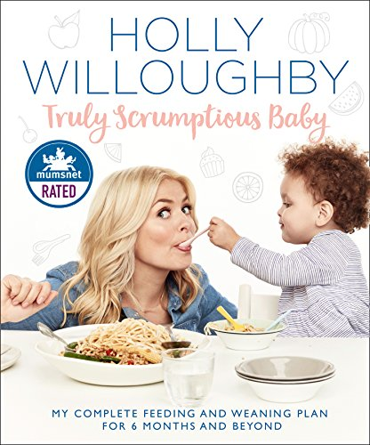 Truly Scrumptious Baby: My complete feeding and weaning plan for 6 months and beyond from Harper Thorsons