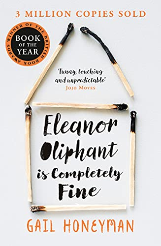 Eleanor Oliphant is Completely Fine: Debut Sunday Times Bestseller and Costa First Novel Book Award winner 2017 from HarperCollins