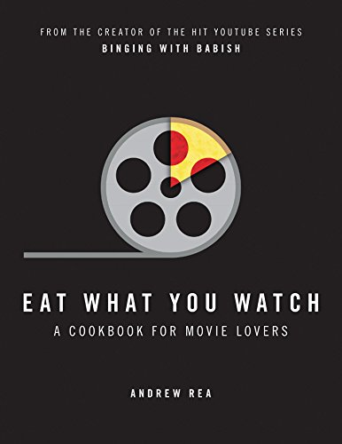 Eat What You Watch: A Cookbook for Movie Lovers from HarperCollins