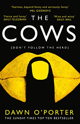 The Cows : The Bold, Brilliant and Hilarious Sunday Times Top Ten Bestseller from HarperCollins