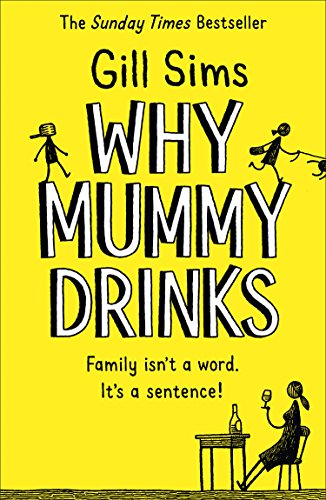 Why Mummy Drinks: Sunday Times Bestseller from HarperCollins