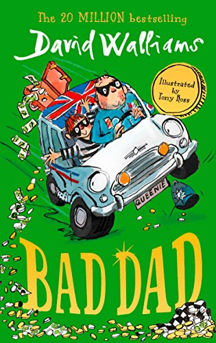 Bad Dad: Laugh-out-loud funny new children's book by bestselling author David Walliams from Harper Collins UK
