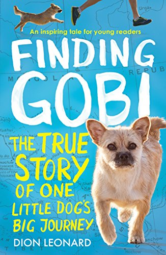 Finding Gobi (Younger Readers edition): The true story of one little dog's big journey from HarperCollins Publishers