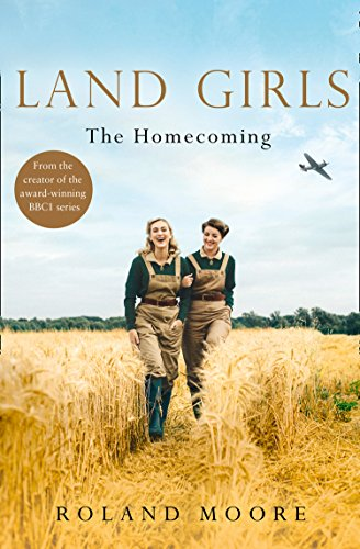 Land Girls: The Homecoming: A heartwarming and gripping second world war novel (Land Girls, Book 1) from One More Chapter