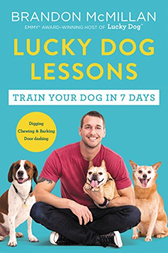 Lucky Dog Lessons: Train Your Dog in 7 Days from HarperOne