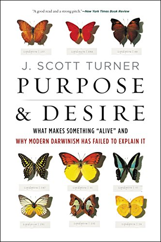 "Purpose and Desire: What Makes Something ""Alive"" and Why Modern Darwinism Has Failed to Explain It from HarperOne"