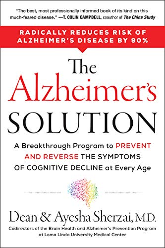 The Alzheimer's Solution: A Breakthrough Program to Prevent and Reverse the Symptoms of Cognitive Decline at Every Age from HarperOne