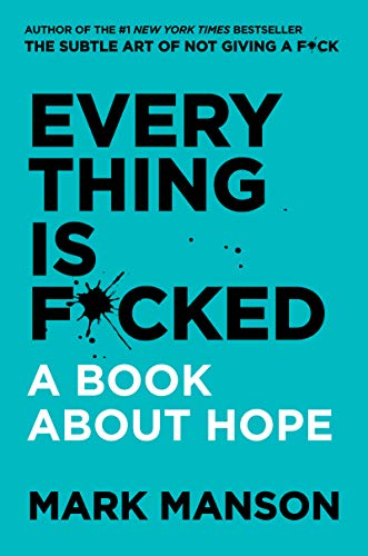 EVERY THING IS F*CKED: A BOOK ABOUT HOPE from Harper