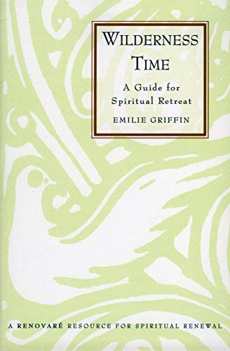 Wilderness Time: Guide for Spiritual Retreat from HarperOne