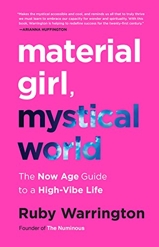Material Girl, Mystical World: The Now Age Guide to a High-Vibe Life from HarperOne
