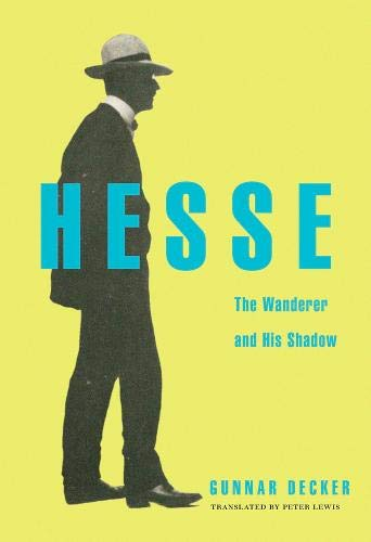 Hesse: The Wanderer and His Shadow from Harvard University Press