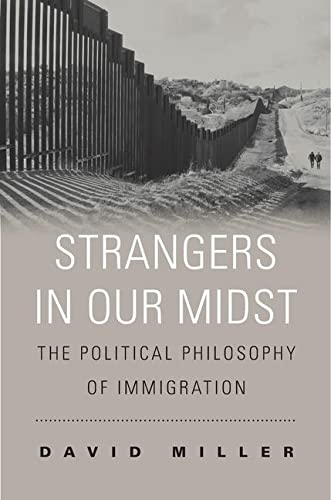 Strangers in Our Midst: The Political Philosophy of Immigration from Harvard University Press