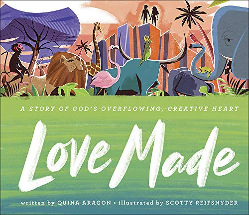 Love Made: A Story of God's Overflowing, Creative Heart from Harvest House Publishers