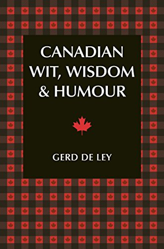 Canadian Wit, Wisdom & Humour: The Complete Collection of Canadian Jokes, One-Liners & Witty Sayings from Hatherleigh Press
