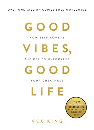 Good Vibes, Good Life: How Self-Love Is the Key to Unlocking Your Greatness from Hay House UK Ltd