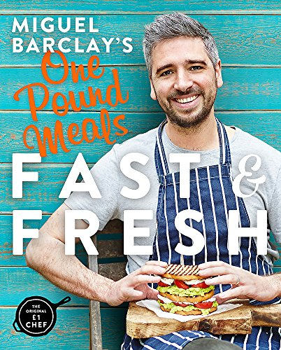 Miguel Barclay's FAST & FRESH One Pound Meals from Headline Home