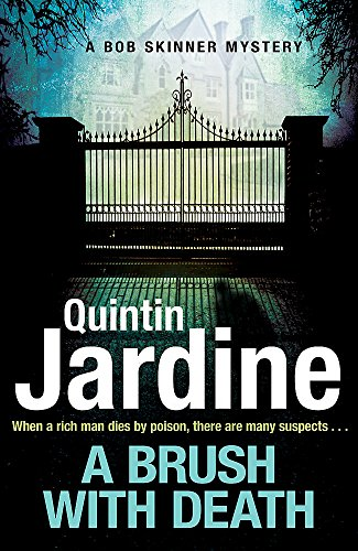 A Brush with Death (Bob Skinner series, Book 29): A high profile murder. A long list of suspects. Police Scotland know just the man to send in . . . from Headline