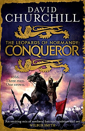 Conqueror (Leopards of Normandy 3): The ultimate battle is here from Headline