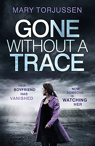 Gone Without A Trace: a gripping psychological thriller with a twist readers can't stop talking about from Headline