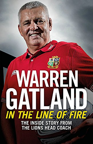 In the Line of Fire: The Inside Story from the Lions Head Coach from Headline