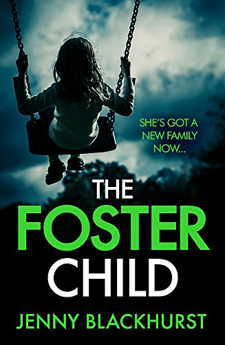 The Foster Child: an addictive thriller with a heartstopping twist from Headline