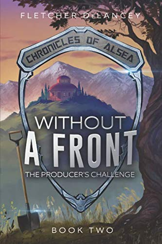 Without A Front: The Producer's Challenge (Chronicles of Alsea) from Heartsome Publishing