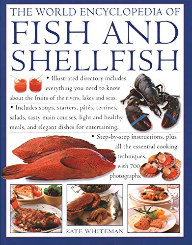 Fish & Shellfish, The World Encyclopedia of: Illustrated directory contains everything you need to know about the fruits of the rivers, lakes and ... cooking techniques, with 700 photographs from Hermes House