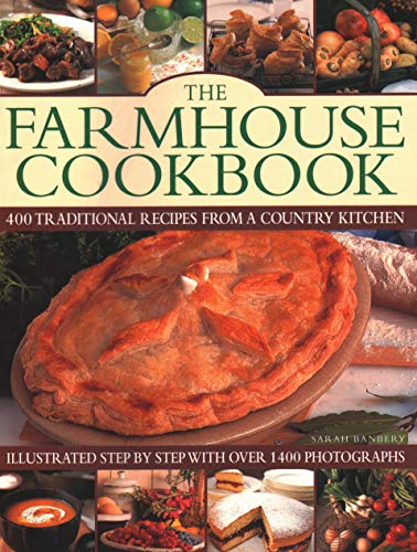 The Farmhouse Cookbook: 400 traditional recipes from a country kitchen, illustrated step by step with over 1400 photographs from Southwater Publishing