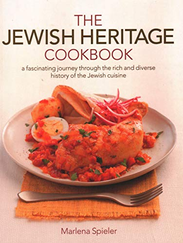 The Jewish Heritage Cookbook: A fascinating journey through the rich and diverse history of the Jewish cuisine from Southwater Publishing