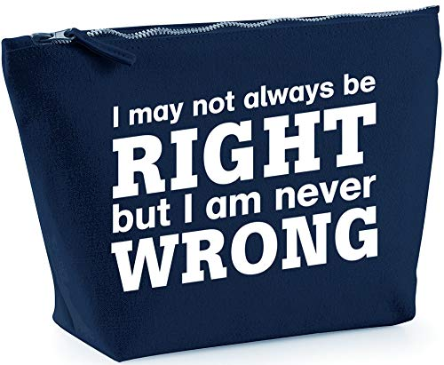Hippowarehouse I May Not Always Be Right But I Am Never Wrong printed make up cosmetic wash bag 18x19x9cm from Hippowarehouse