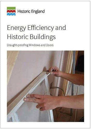 Energy Efficiency and Historic Buildings: Draught-Proofing Windows and Doors from Historic England