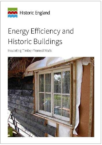 Energy Efficiency and Historic Buildings: Insulating Timber-Framed Walls from Historic England