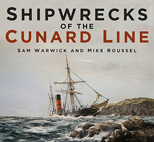 Shipwrecks of the Cunard Line from The History Press