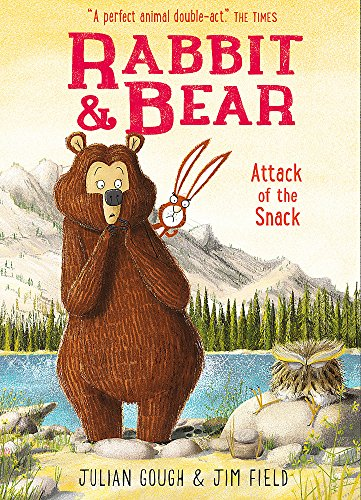 Attack of the Snack: Book 3 (Rabbit and Bear) from Hodder Children's Books